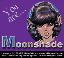 You are moonshade